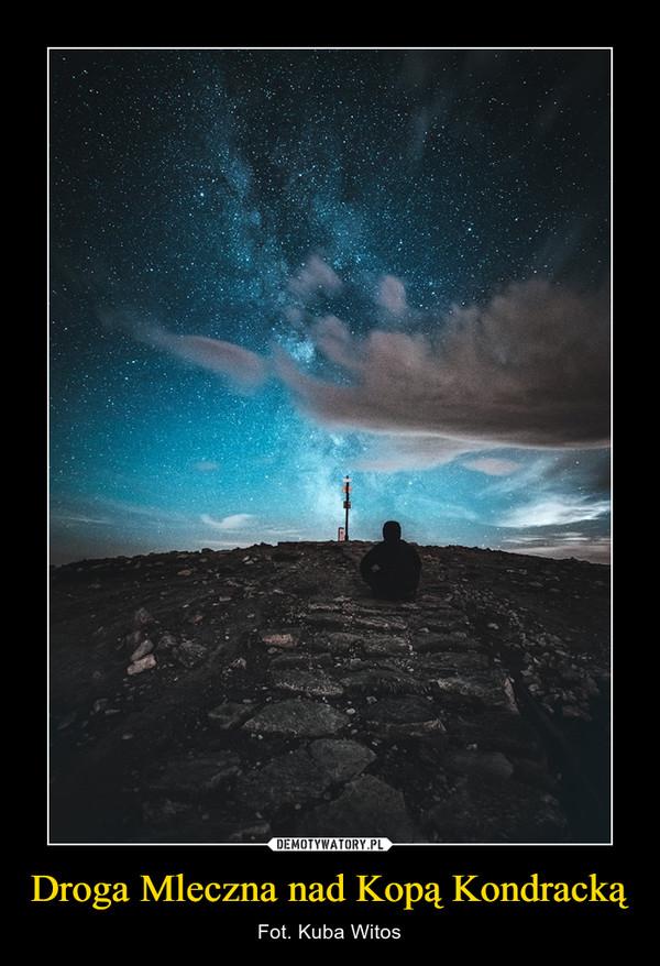 Droga Mleczna nad Kopą Kondracką – Fot. Kuba Witos
