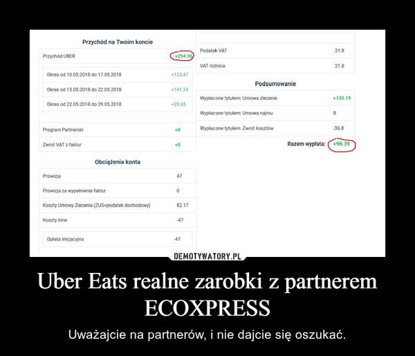 Uber Eats realne zarobki z partnerem ECOXPRESS – Uważajcie na partnerów, i nie dajcie się oszukać.